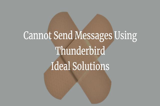 Не удается отправить сообщения с помощью Thunderbird – идеальные решения для исправления