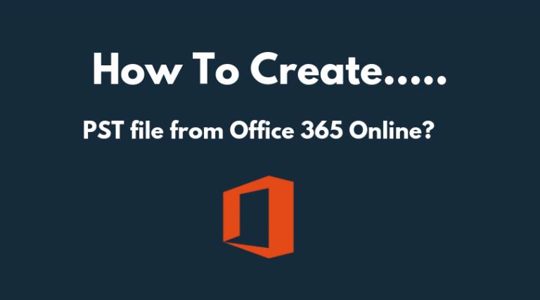 Создание PST-файла из Office 365 в Интернете – автоматическое решение вручную