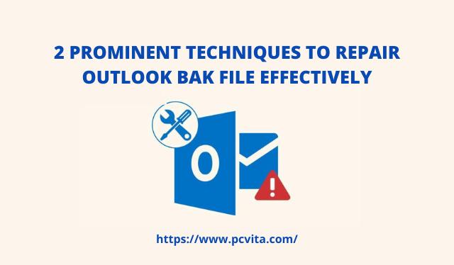 Восстановление и восстановление данных файла Outlook BAK простыми способами