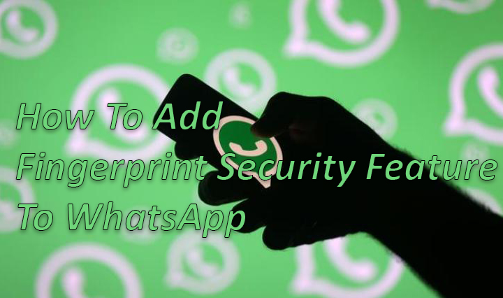 Как добавить функцию защиты отпечатков пальцев в WhatsApp для Android