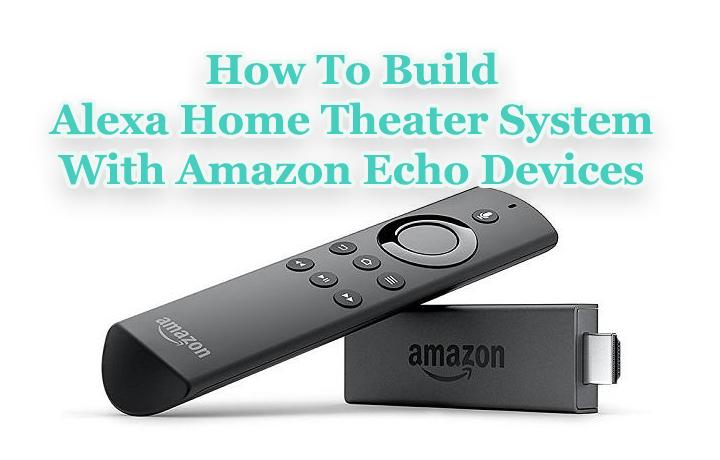 Как построить систему домашнего кинотеатра Alexa с помощью устройств Amazon Echo