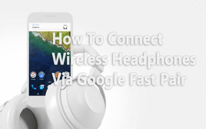 Как подключить беспроводные наушники через Google Fast Pair