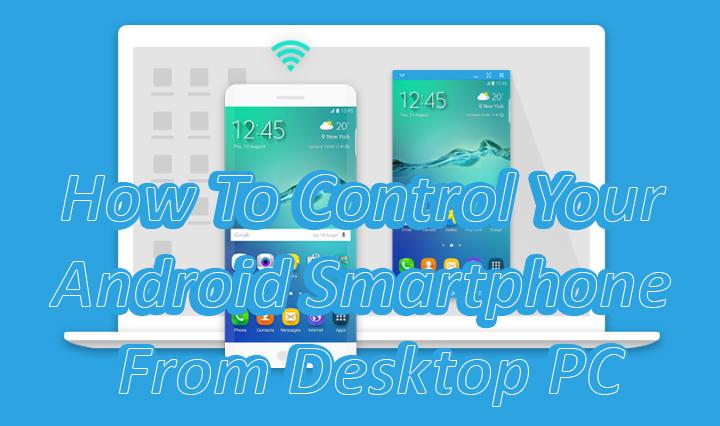 Как управлять своим смартфоном Android с настольного ПК