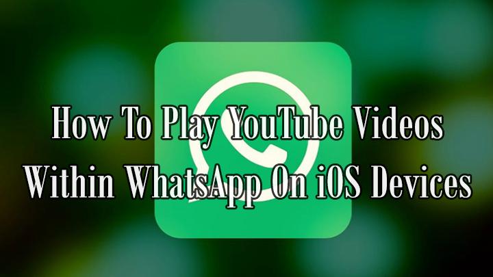 Как воспроизводить видео с YouTube в WhatsApp на устройствах iOS
