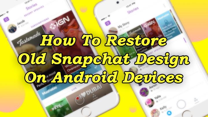Как восстановить старый дизайн Snapchat на смартфонах Android
