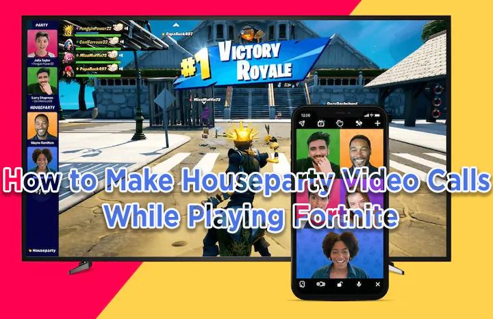 Как совершать видеозвонки на вечеринке во время игры в Fortnite