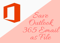 Сохранение электронных писем Outlook 365 в виде файла или одного сообщения – быстрое решение