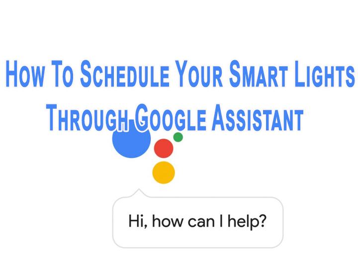 Как запланировать свои умные фонари через Google Assistant