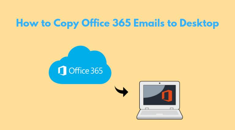 Как скопировать электронную почту с Office 365 на рабочий стол – 2 лучших метода