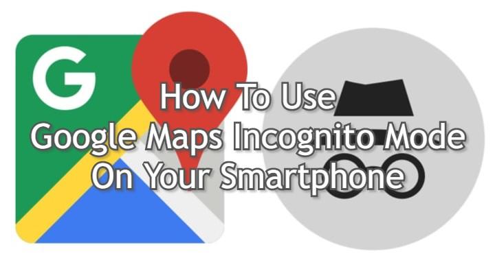 Как использовать режим инкогнито Google Maps на вашем смартфоне