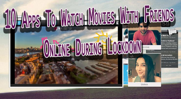 10 приложений для просмотра фильмов с друзьями в Интернете во время блокировки