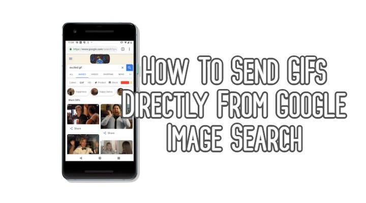 Как отправлять GIF-файлы прямо из поиска картинок Google