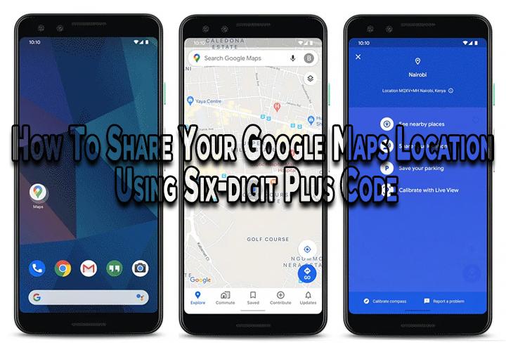 Как поделиться своим местоположением на Google Maps с помощью шестизначного кода плюс