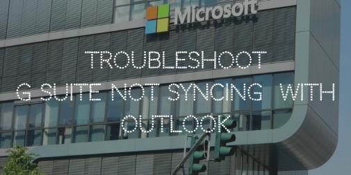 Устранение неполадок, связанных с тем, что G Suite не синхронизируется с Outlook – Easy Fix