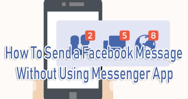 Как отправить сообщение в Facebook без использования приложения Messenger