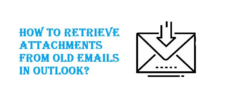 Получить вложения из старых писем в Outlook