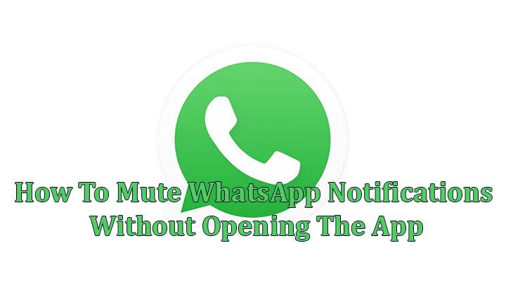 Как отключить уведомления WhatsApp, не открывая приложение