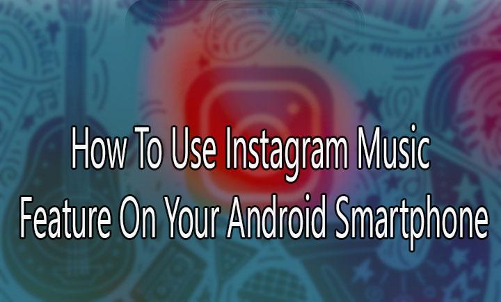 Как использовать функцию Instagram Music на вашем смартфоне Android