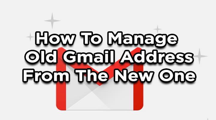 Как управлять старым адресом Gmail с нового