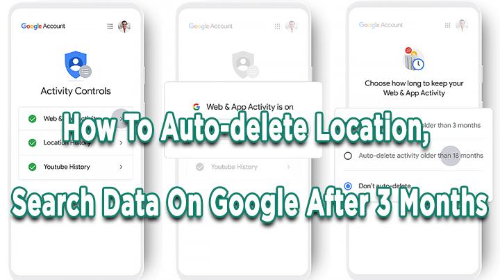 Как автоматически удалить местоположение и данные поиска в Google через 3 месяца