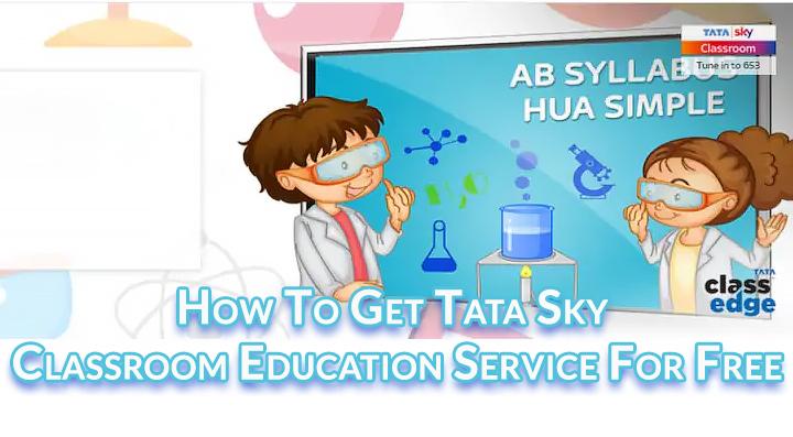 Как получить бесплатную услугу Tata Sky Classroom для детей