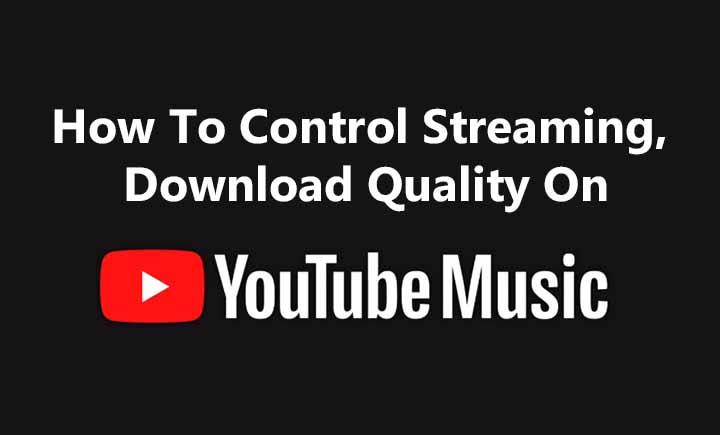 Как управлять потоковой передачей и качеством загрузки на YouTube Music