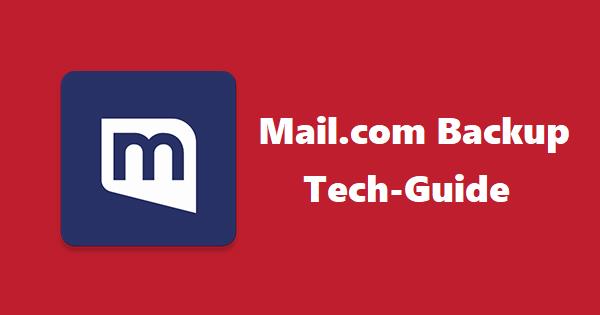 Mail.com Backup – Техническое руководство с обновленными методами от 2021 года