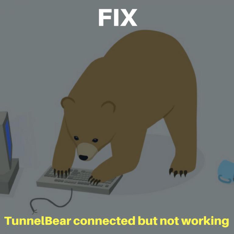 Что делать, если TunnelBear подключен, но не работает